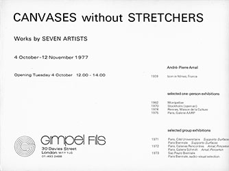 <em>CANVASES without STRETCHERS</em>, <em>Works by SEVEN ARTISTES</em>, 04 octobre 1977<br />Carton d'invitation en quatre volets à une exposition collective du 4 octobre au 12 novembre 1977 à la galerie Gimpel Fils à Londres